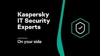 Kaspersky IT Security Experts on your side