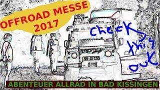 Offroad Messe Bad Kissingen 2017 Eindrücke Campingarea Abenteuer Allrad