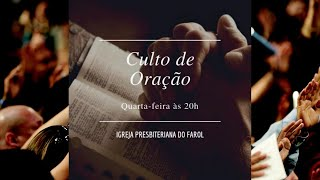 Culto de Doutrina e Oração - Quarta 27/01/21 - Rev. Célio Miguel