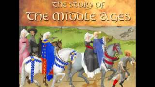 The Story of the Middle Ages (FULL audiobook) - part (2 of 3)
