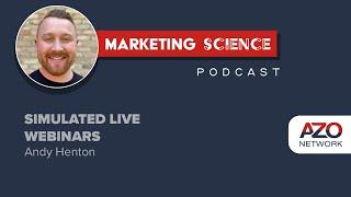 Marketing Science Podcast: Simulated Live Webinars