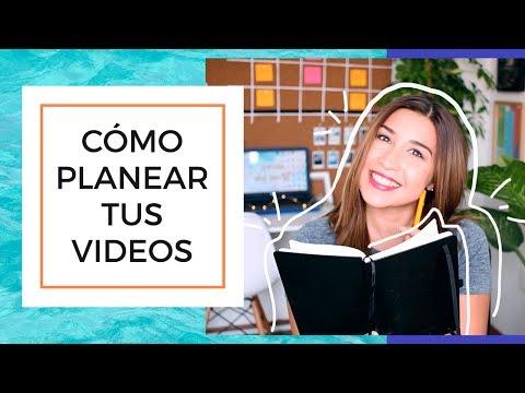 CÓMO PLANEAR TUS VIDEOS DE