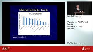 John Sullivan, MD - Applying the WOMAN Trial Results: TXA in Hemorrhage Protocols