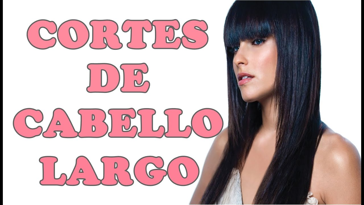 CORTES DE CABELLO LARGO PARA DAMAS 2016 YouTube