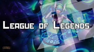 League of Legends | DJ Sona - Kinetic (The Crystal Method x Dada Life)