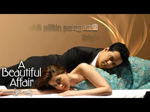 Paano Ba Ang Magmahal - Liezel Garcia and Erik Santos (A Beautiful Affair Theme) With Lyrics