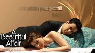 Paano Ba Ang Magmahal - Liezel Garcia and Erik Santos (A Beautiful Affair Theme) With Lyrics