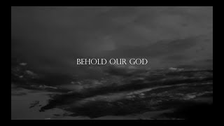 """Behold Our God"" lyric video - Sovereign Grace Music"