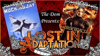 Mockingjay Part 1, Lost in Adaptation ~ The Dom