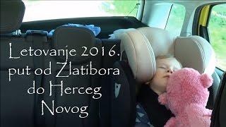 Vlog Letovanje 2016 Zlatibor I Put Do Herceg Novog