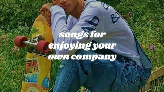 sometimes you just need to disconnect and enjoy your own company (a playlist)