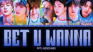 How Would BTS Sing 'BET U WANNA' LYRICS + LINE DISTRIBUTION (FANMADE)