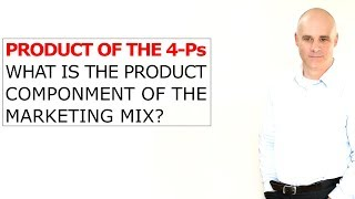 """What is the """"Product"""" component of the Marketing Mix"""