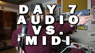 Audio vs. MIDI | Making an Album in 30 Days | Day 7