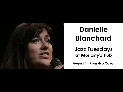 Jazz Tuesdays with Danielle Blanchard Trent Harris Arlene Mc