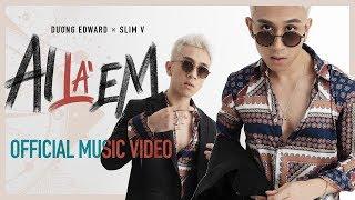 Ai Là Em - Dương Edward ft. SlimV