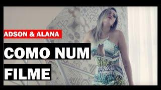 Adson e Alana - Como Num Filme ( Clipe Oficial - Lançamento Sertanejo Urbano 2016 )