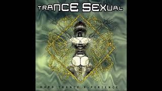 Trance Sexual - A Hard Trance X-Perience Full Album HQ