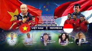 Chung kết U.22 Việt Nam – U.22 Indonesia | SEA Games 30 | Bình luận trước trận