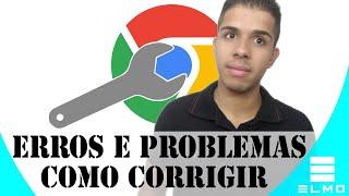 Google Chrome reparar erros e problemas - Elmo