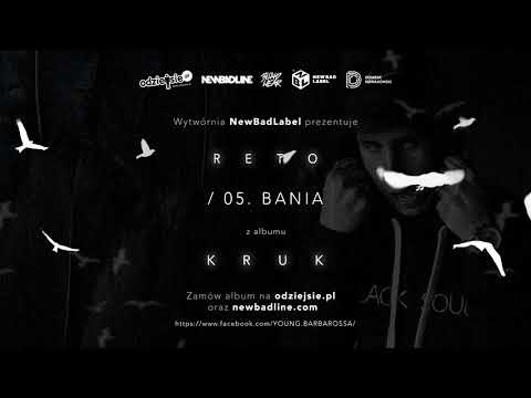 05. ReTo - BANIA (prod. Kubi Producent)