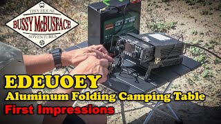 EDEUOEY Aluminum Folding Camping Table - First Impressions
