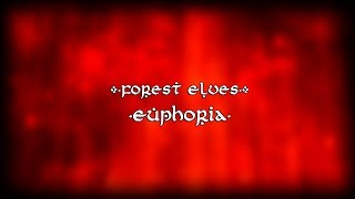 Forest Elves - Euphoria【Original Song】
