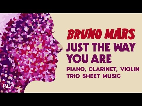 Just The Way You Are - Bruno Mars (Piano, Clarinet, Violin Sheet Music)