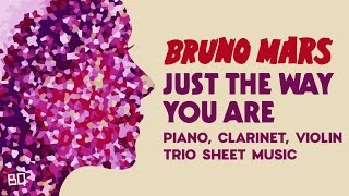 Just The Way You Are - Bruno Mars | Piano, Clarinet + Violin Sheet Music