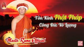 Tôn Kính Phật Pháp Công Đức Vô Lượng | Master Ruma Official