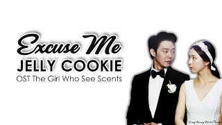 Jelly Cookie - Excuse Me (Sing along lyrics Han/Rom/Eng) (OST The Girl Who Sees Smells)