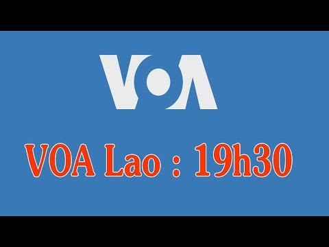 VOA Laos News, VOA Laos Radio on 18 February 2020 Evening