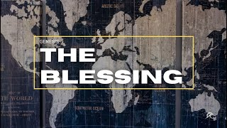 Genesis #24: The Blessing - Ordinary Fear and an Extra-Ordinary God