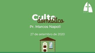 Mensagem do Culto Doméstico - 27.09.2020 - Pr. Marcos Napoli