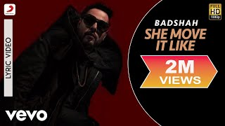 Badshah - She Move It Like  | ONE Album | Official Lyric Video.mp3