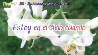 ATC - I'm in heaven (When you kiss me) [Sub. Español]