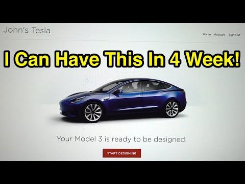 Tesla Says I Can Have A Model 3 In 4 Weeks!
