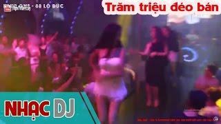Nonstop - Trăm triệu đéo bán - DJ Minh Tri Mix ( Electronic Dance Music Mix )
