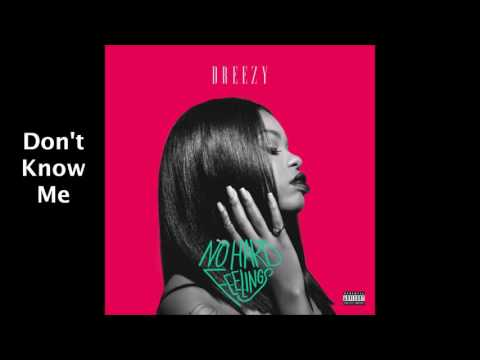 Dreezy - Don't Know Me