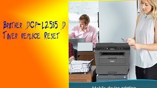 Brother DCP-L2535D Replace Toner reset