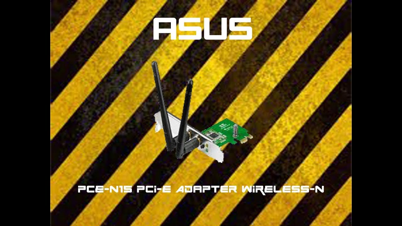 New Wifi Card! ASUS PCE-N15 PCI-E Adapter Wireless-N