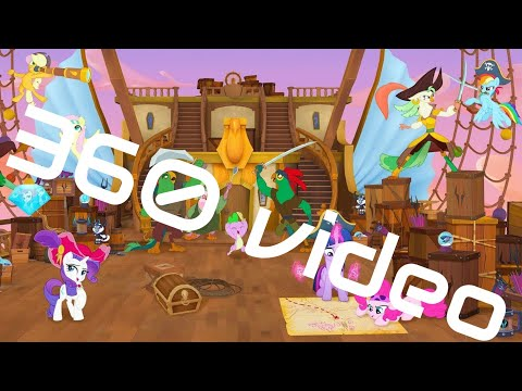 My Little Pony The Movie - Pirate's Ship - 360° Video - VR