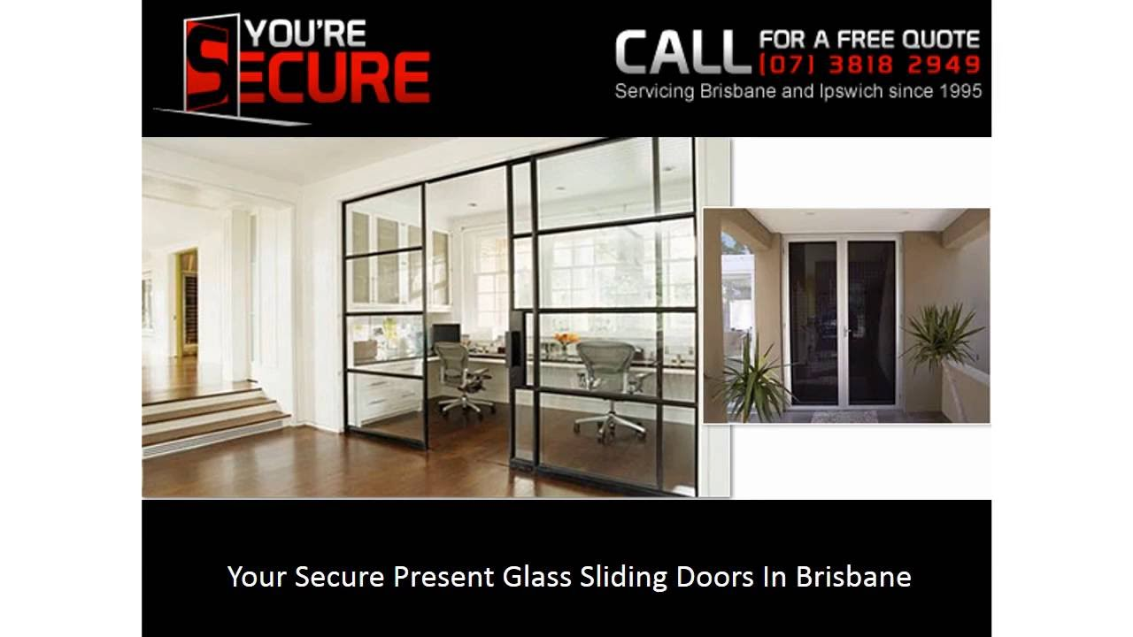 Your Secure Present Glass Sliding Doors In Brisbane Youtube