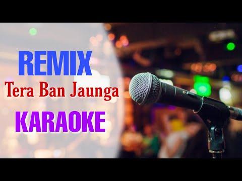 Download Lagu  Tera Ban Jaunga Remix - KARAOKE With s || Akhil Sachdeva, Tulsi Kumar Mp3 Free