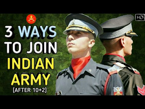 3 Ways To Join Indian Army After 10+2 As An Officer/Soldier - भारतीय सेना कैसे ज्वाइन करें? (Hindi)
