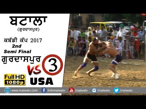 ਬਟਾਲਾ BATALA (Gurdaspur) KABADDDI CUP - 2017 ● 2nd SEMI GURDASPUR vs MEERI PEERI CLUB USA ● Part 3rd