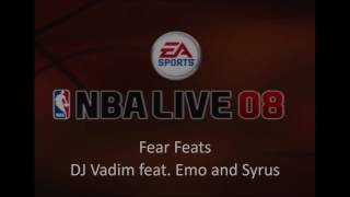 DJ Vadim feat. Emo and Syrus - Fear Feats (NBA Live 08 Edition)