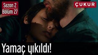 Çukur 2.Sezon 27.Bölüm - Yamaç Yıkıldı!