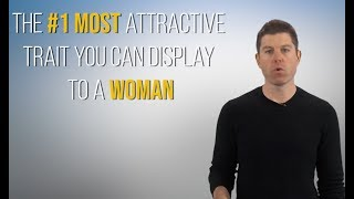 #1 Trait That Turns Women On | Display This Attractive Quality