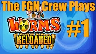 The FGN Crew Plays: Worms Reloaded #1 - Missile Failure (PC)